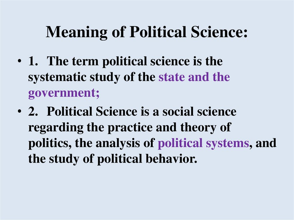 the study of political science Do you want to study these subjects and pursue a career based on your interest if so, you should consider studying political science.