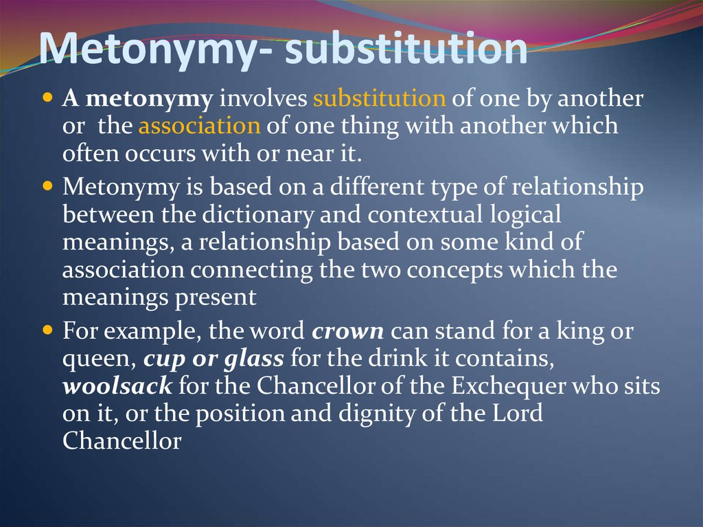 Metonymy- substitution