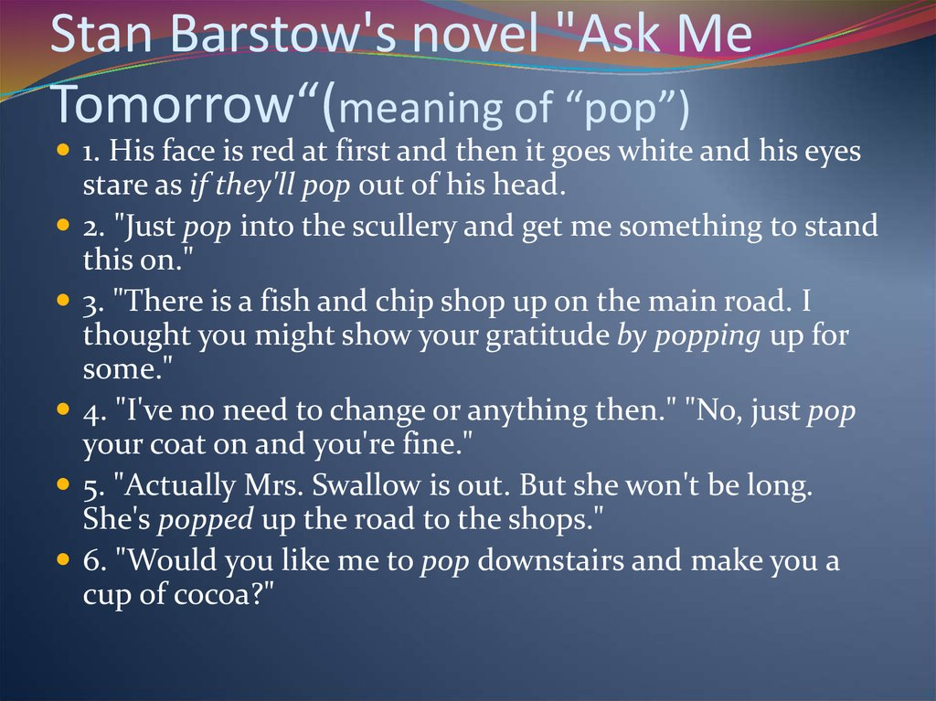 "Stan Barstow's novel ""Ask Me Tomorrow""(meaning of ""pop"")"
