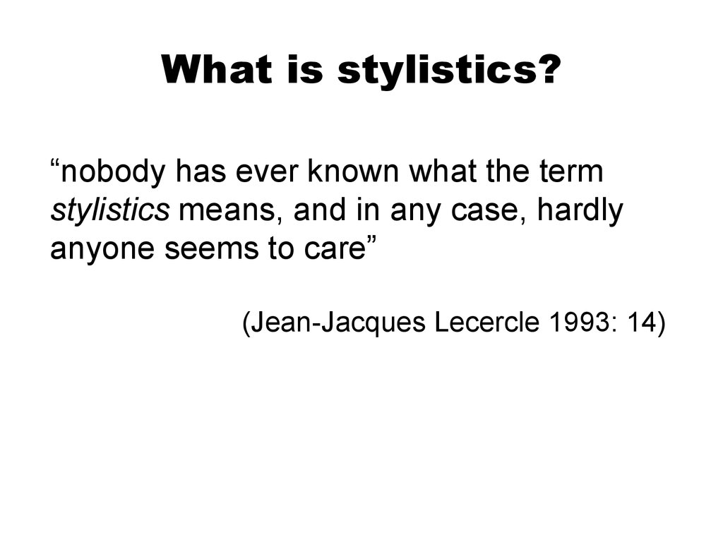What is stylistics?