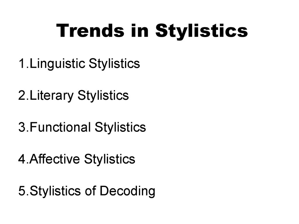 Trends in Stylistics