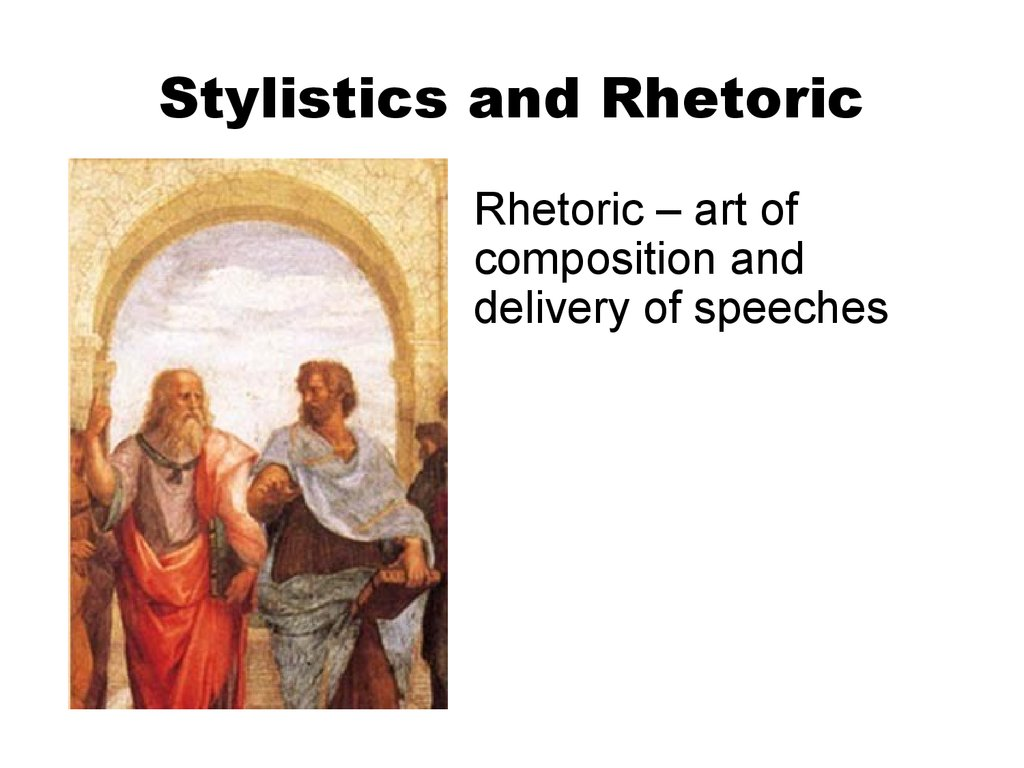 Stylistics and Rhetoric