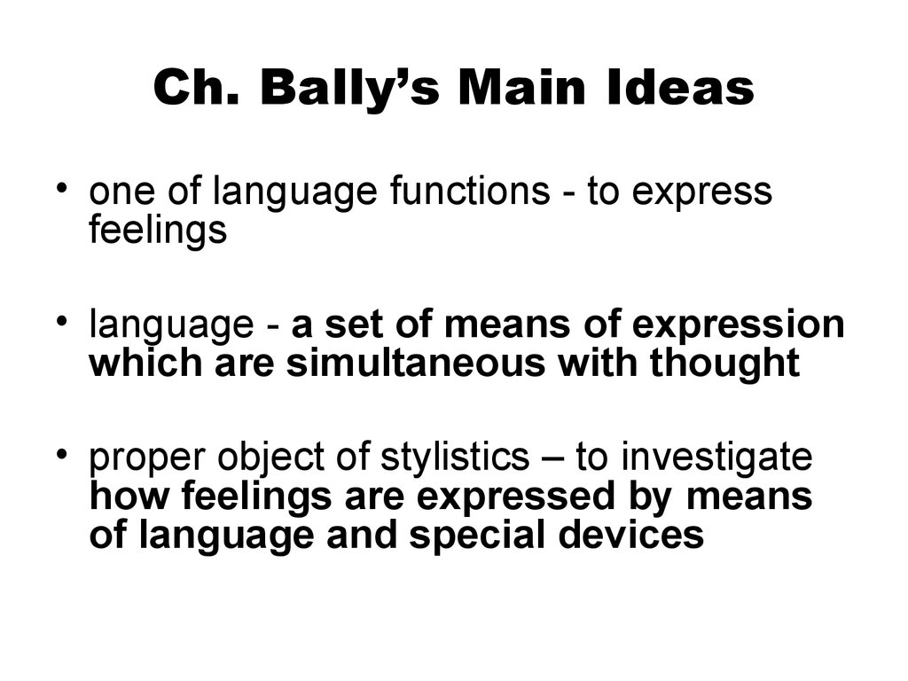 Ch. Bally's Main Ideas