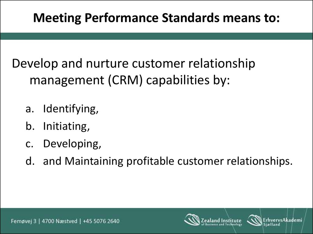 Meeting Performance Standards means to: