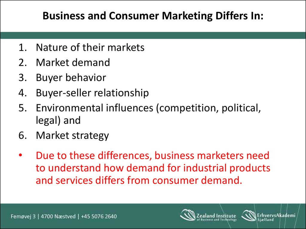 Business and Consumer Marketing Differs In: