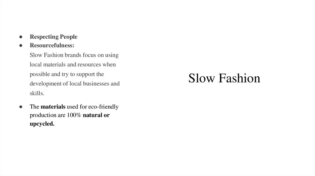 Slow Fashion Brands Focus On Using Local Materials And Resources When Possible Try To Support The Development Of Businesses Skills