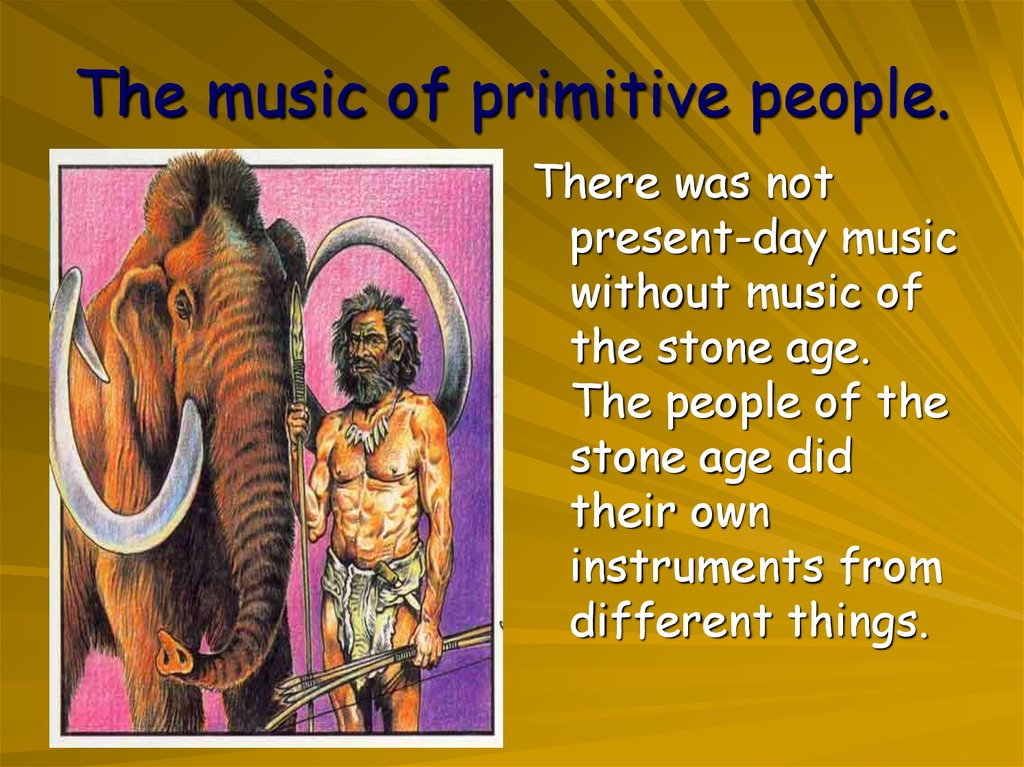 The music of primitive people.