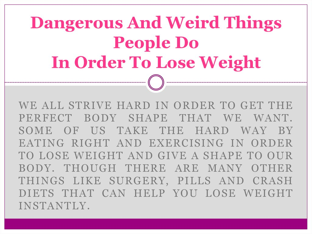 Dangerous And Weird Things People Do In Order To Lose Weight