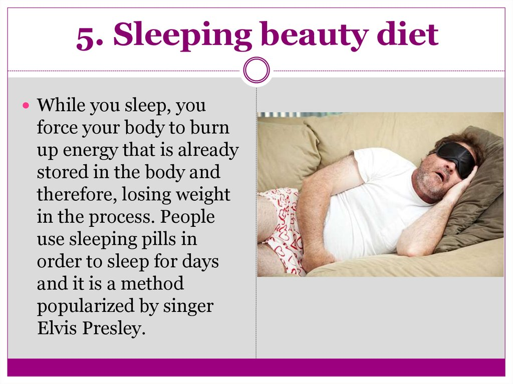 5. Sleeping beauty diet