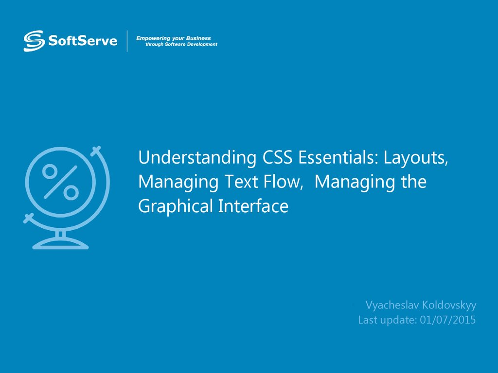 Understanding CSS Essentials: Layouts, Managing Text Flow, Managing the Graphical Interface