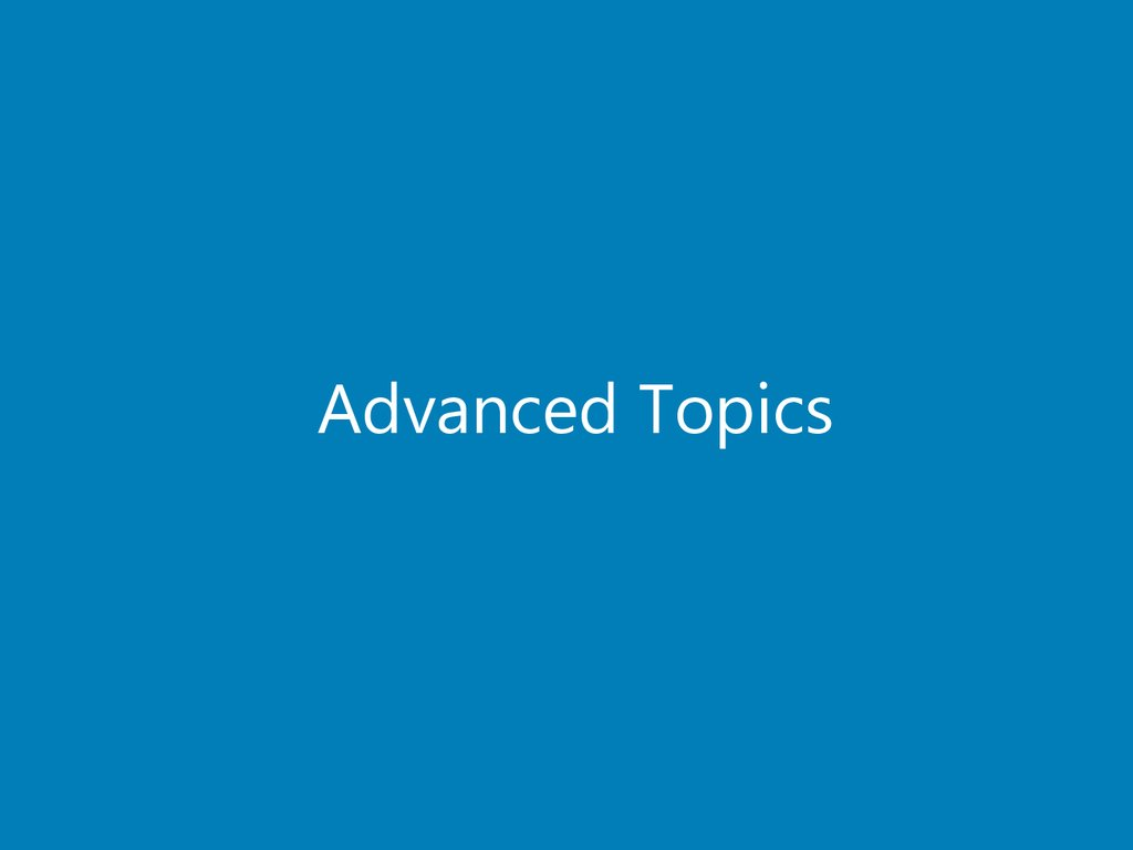Advanced Topics