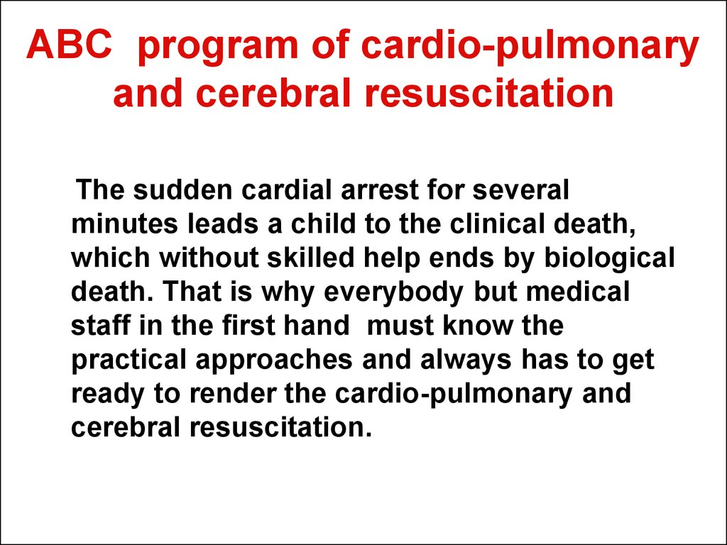 ABC program of cardio-pulmonary and cerebral resuscitation