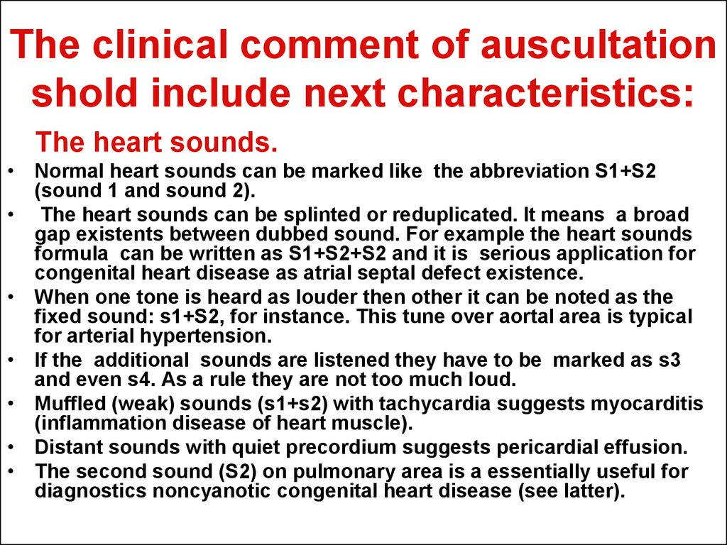 The clinical comment of auscultation shold include next characteristics: