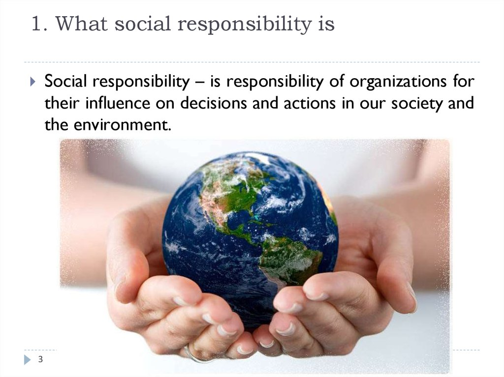 1. What social responsibility is