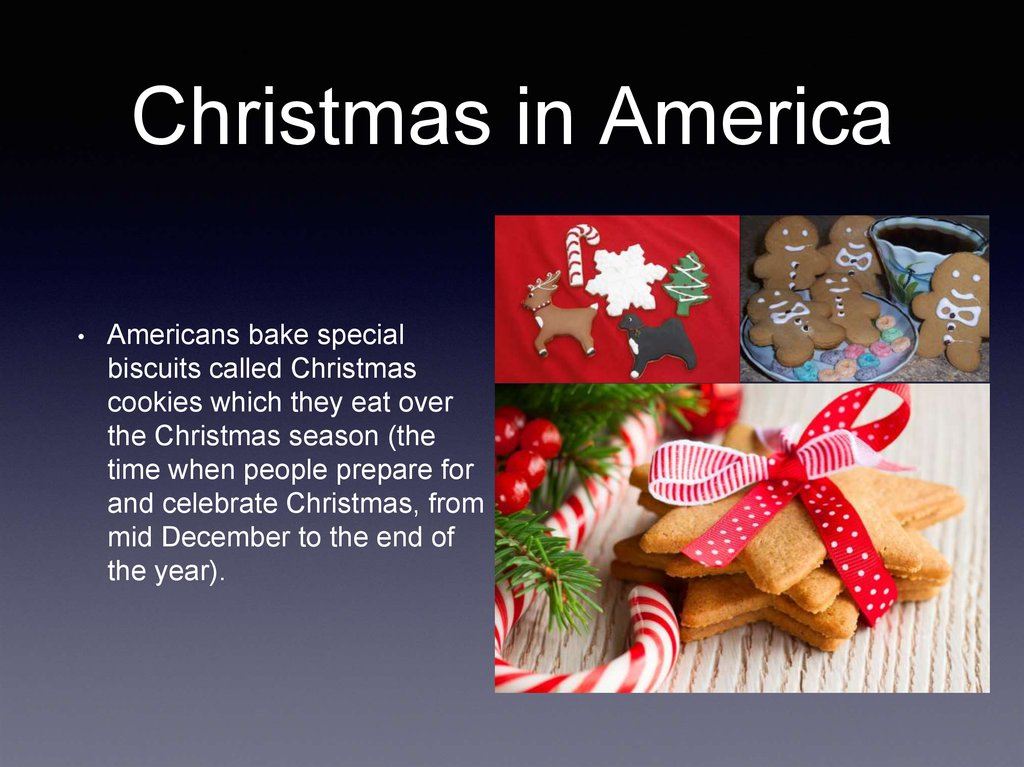 christmas in america americans bake special biscuits called christmas cookies which they eat over the christmas season the time when people prepare for - What Is The Day After Christmas Called