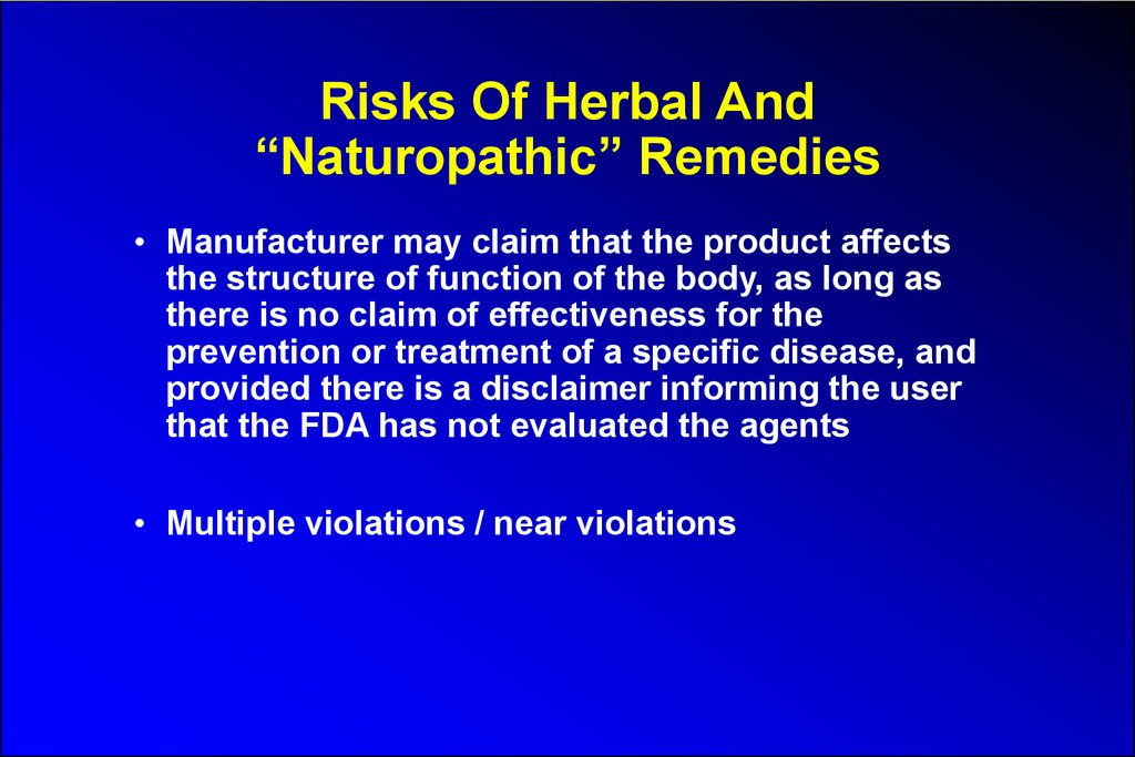 "Risks Of Herbal And ""Naturopathic"" Remedies"