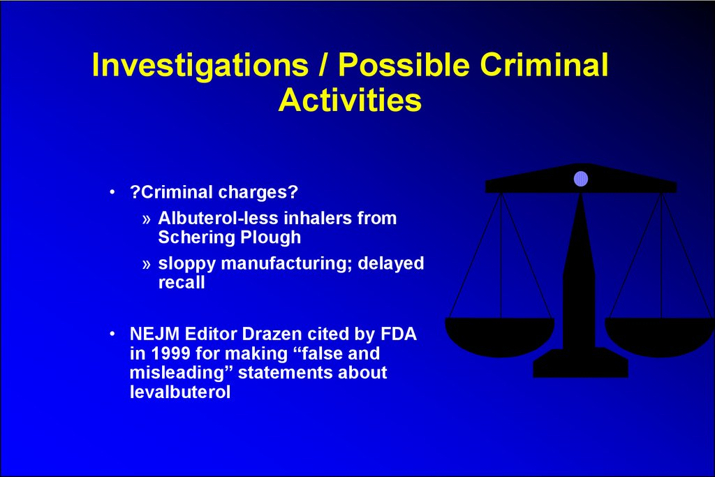 Investigations / Possible Criminal Activities