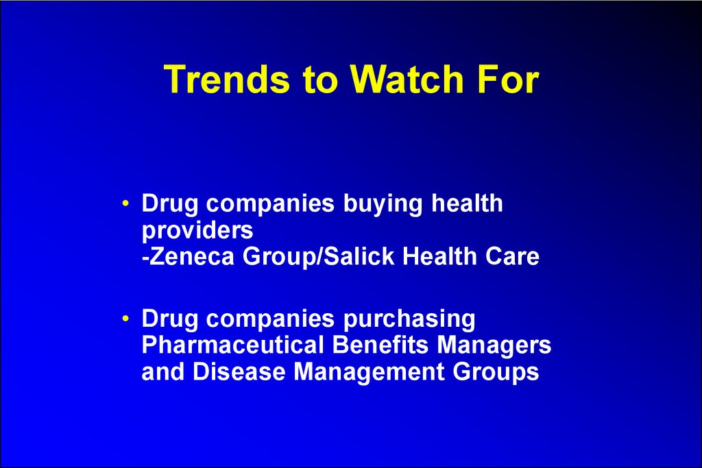 Trends to Watch For