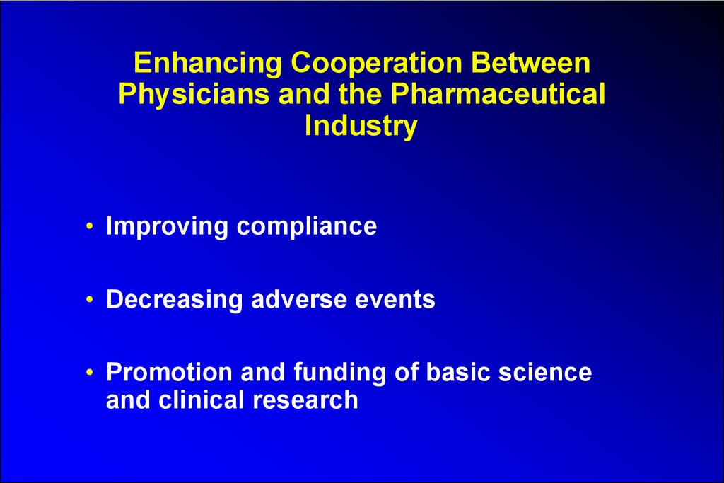 Enhancing Cooperation Between Physicians and the Pharmaceutical Industry