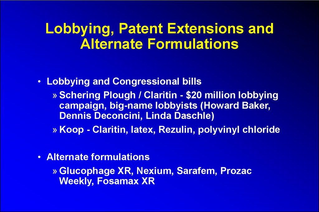 Lobbying, Patent Extensions and Alternate Formulations