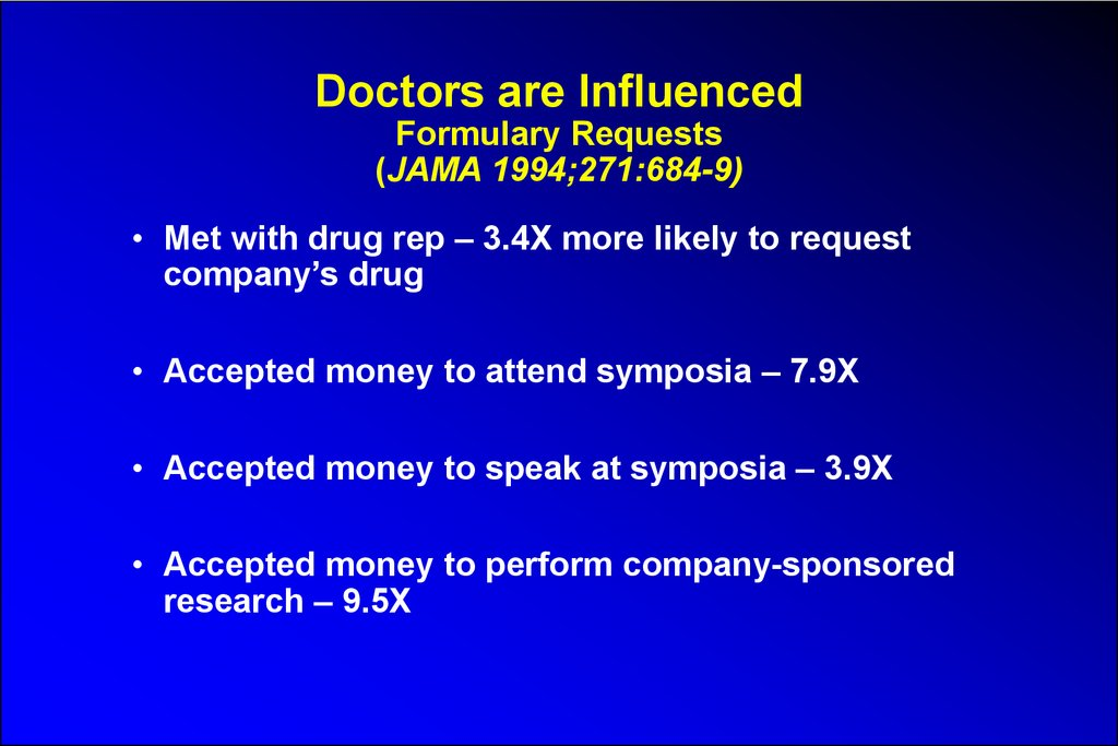 Doctors are Influenced Formulary Requests (JAMA 1994;271:684-9)