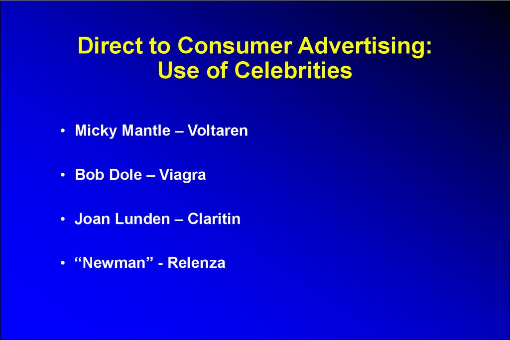 Direct to Consumer Advertising: Use of Celebrities