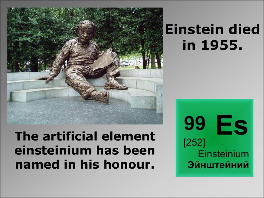 Einstein died in 1955.