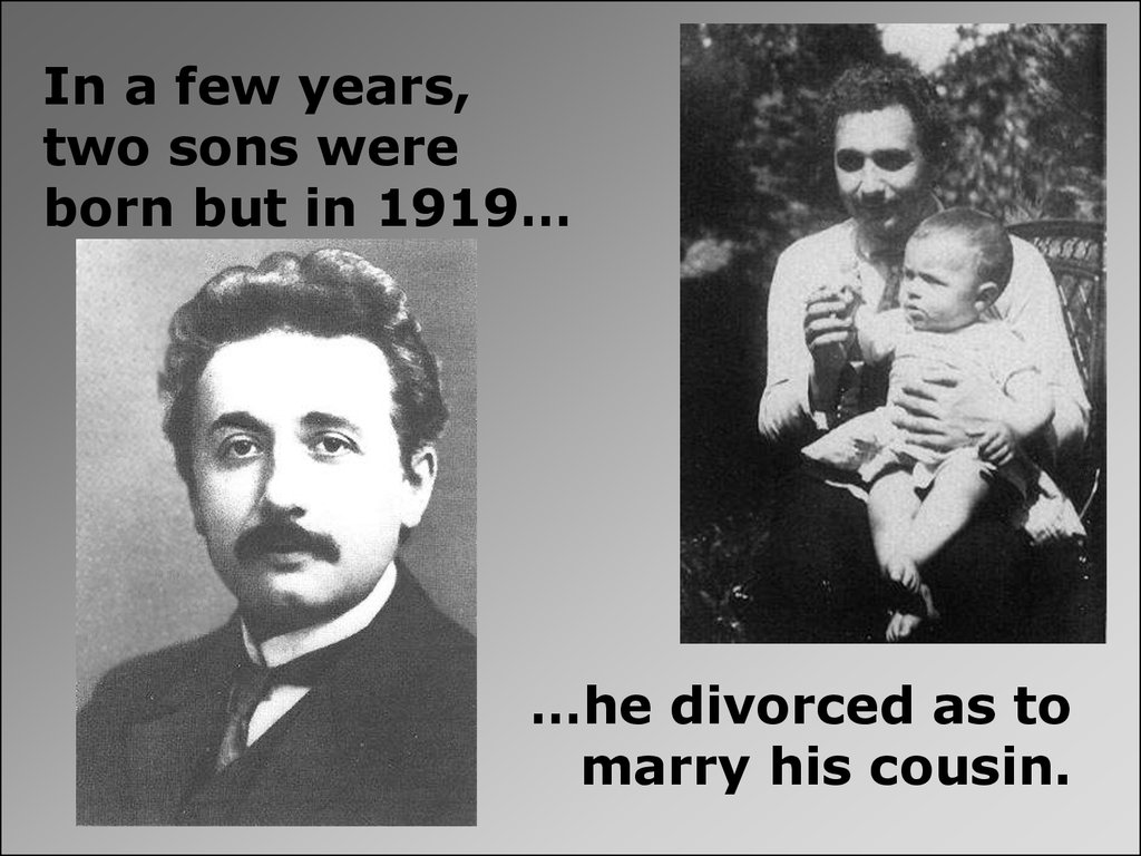 In a few years, two sons were born but in 1919…