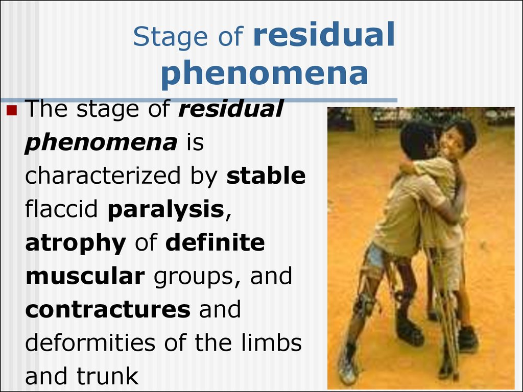 Stage of residual phenomena