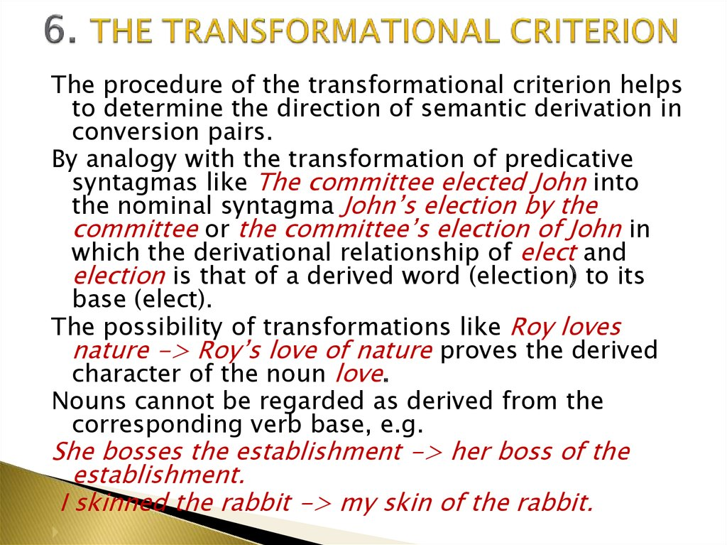 6. THE TRANSFORMATIONAL CRITERION