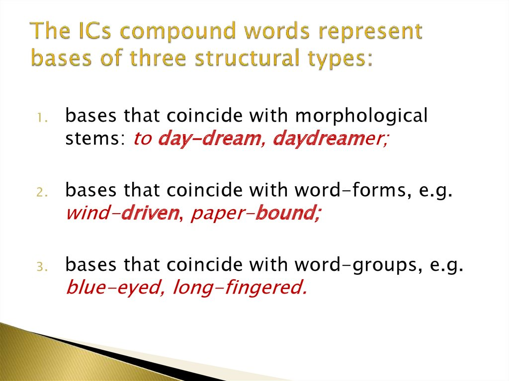 The ICs compound words represent bases of three structural types: