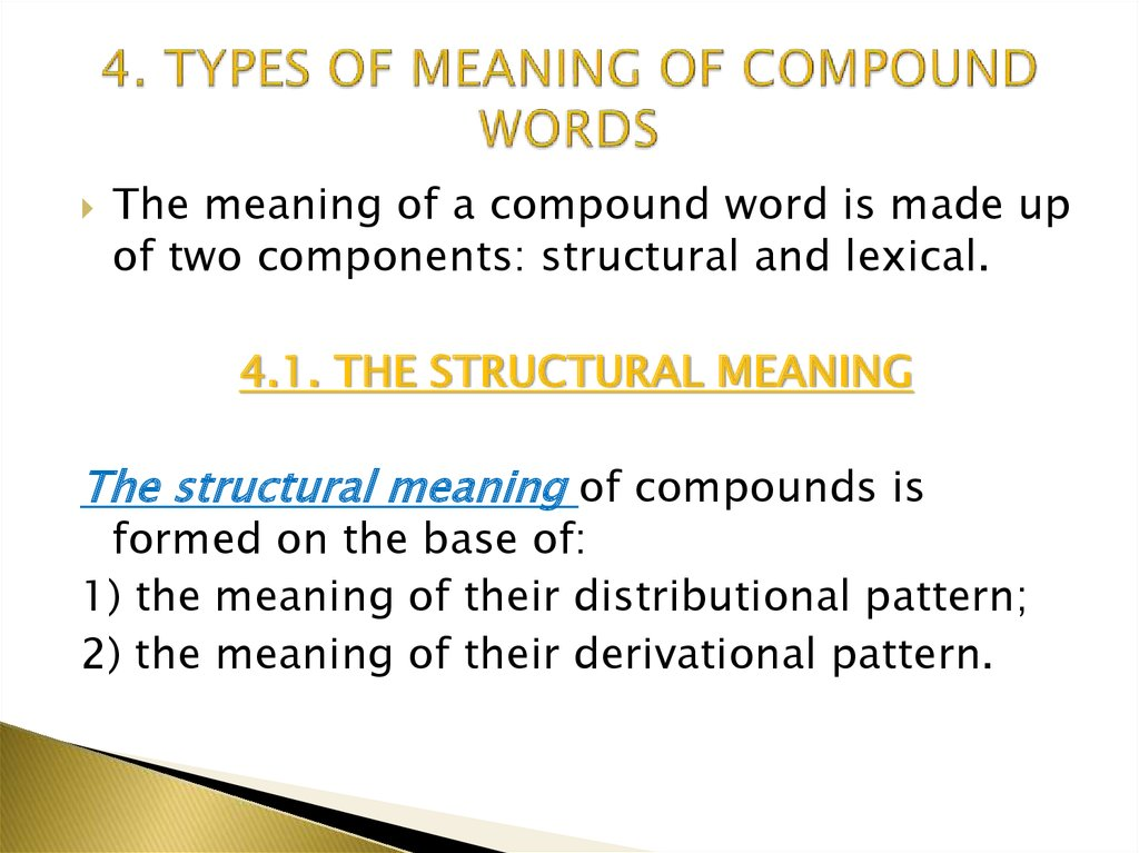 4. TYPES OF MEANING OF COMPOUND WORDS