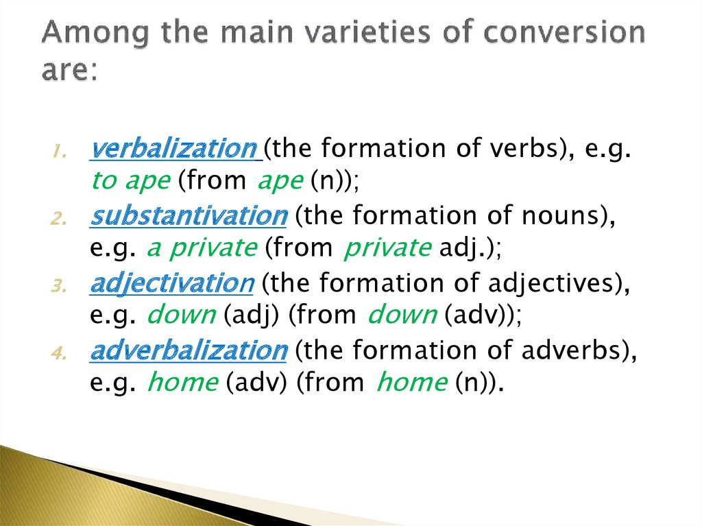 Among the main varieties of conversion are: