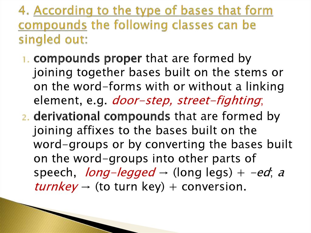 4. According to the type of bases that form compounds the following classes can be singled out: