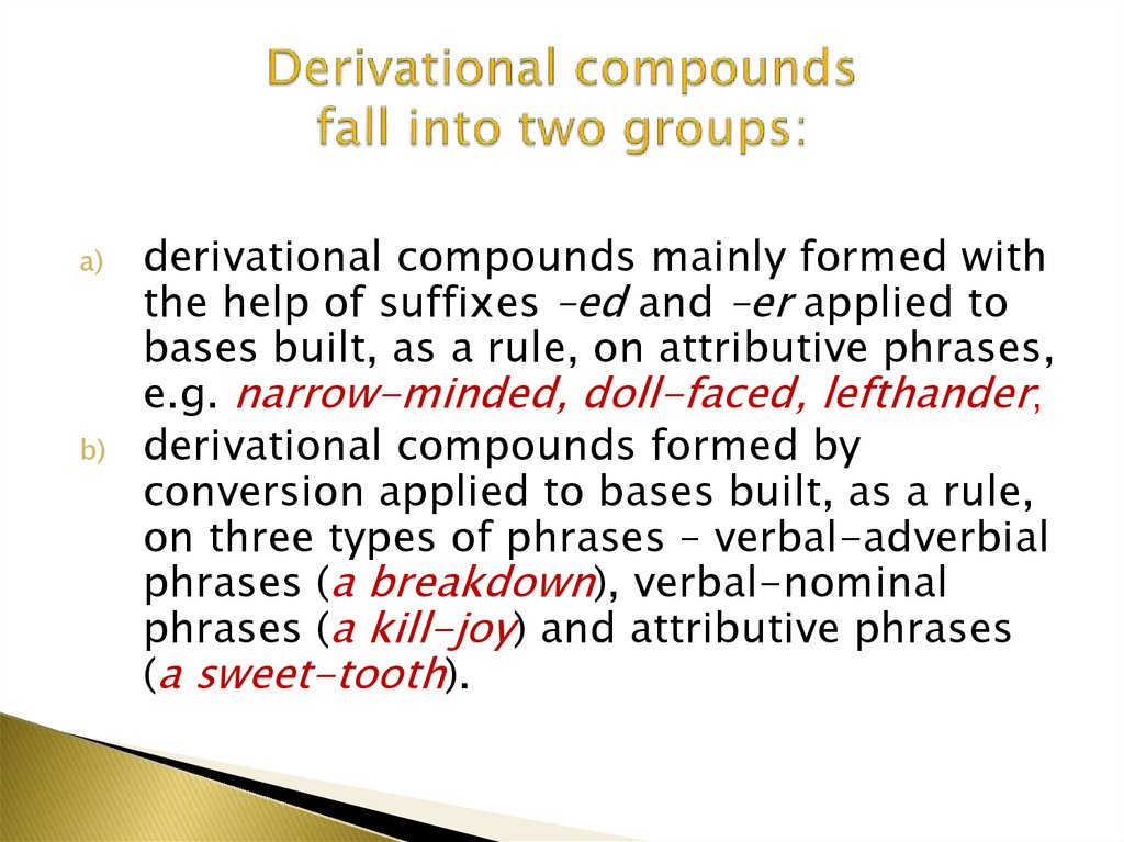 Derivational compounds fall into two groups: