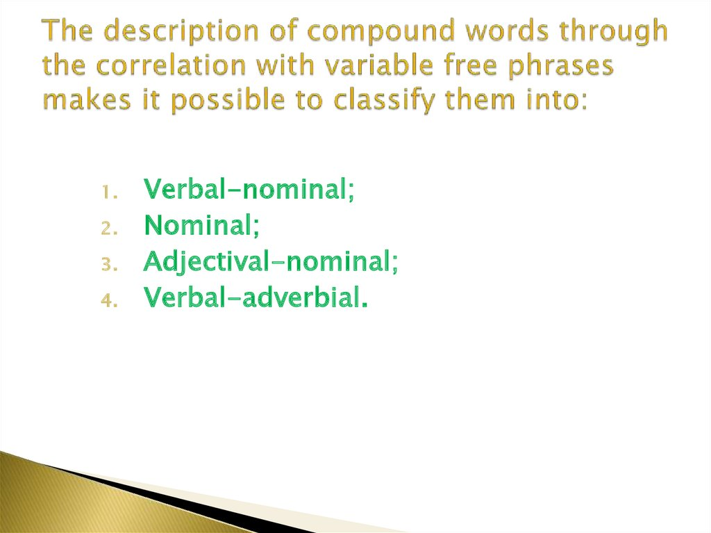 The description of compound words through the correlation with variable free phrases makes it possible to classify them into: