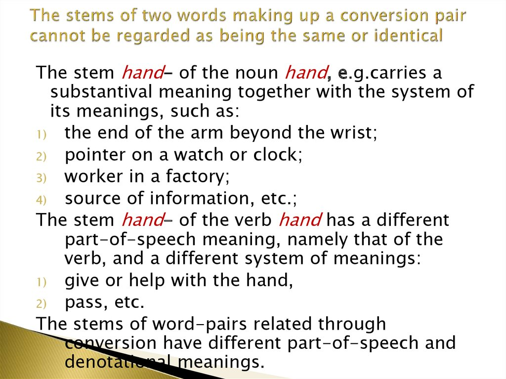 The stems of two words making up a conversion pair cannot be regarded as being the same or identical