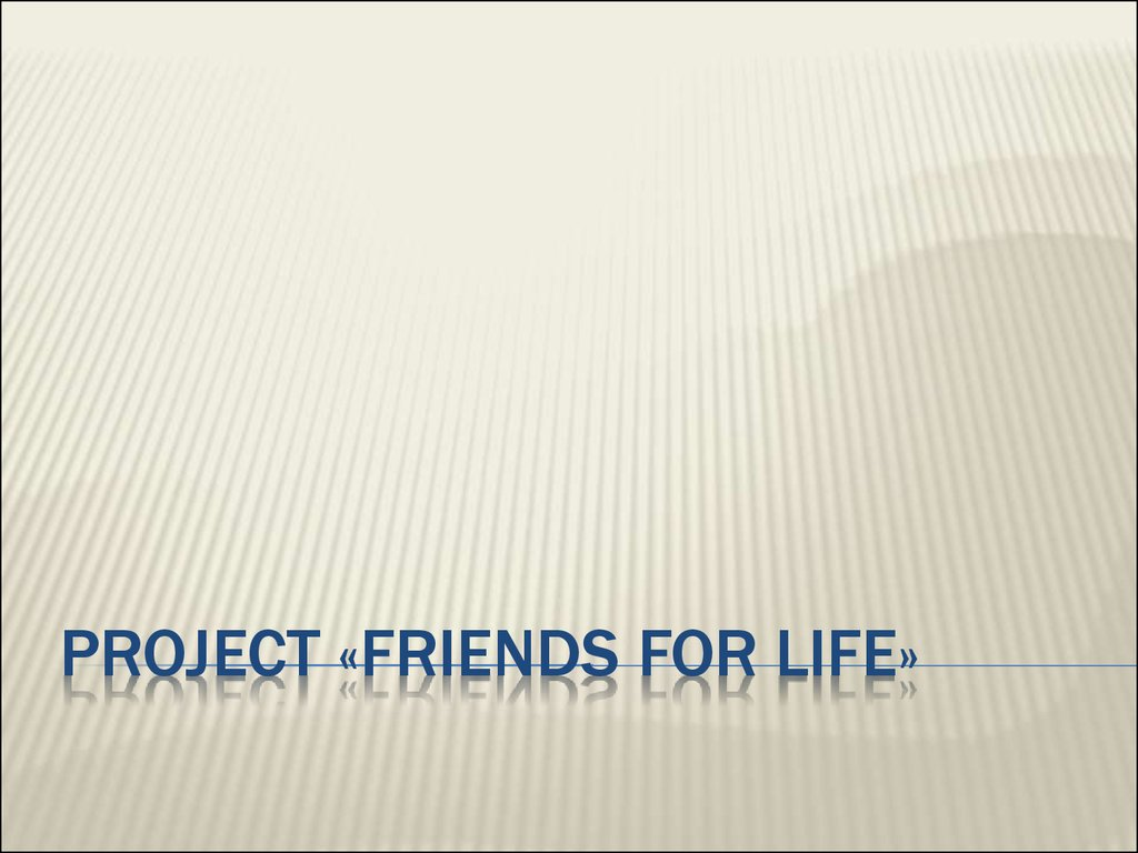 Project «Friends for life»