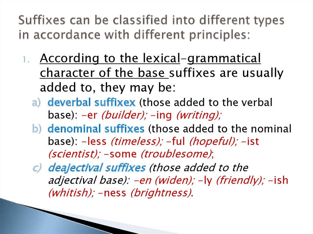 Suffixes can be classified into different types in accordance with different principles: