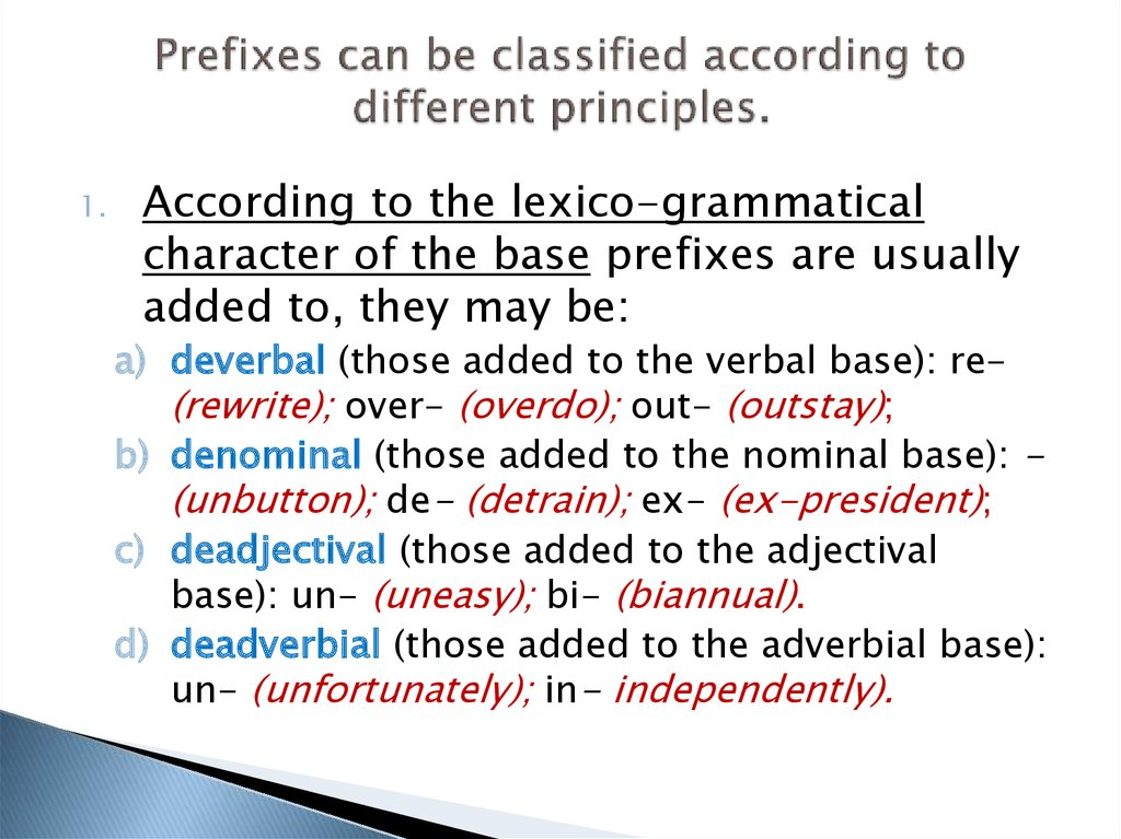 Prefixes can be classified according to different principles.