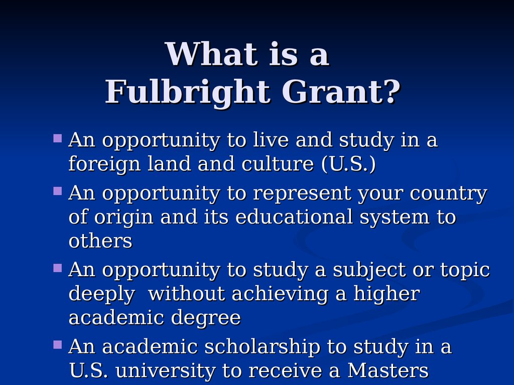 What is a Fulbright Grant?