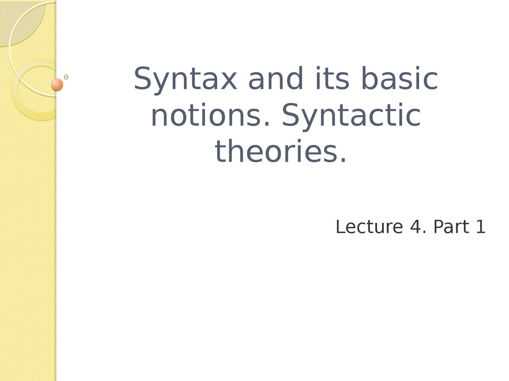 Syntax and its basic notions. Syntactic theories.
