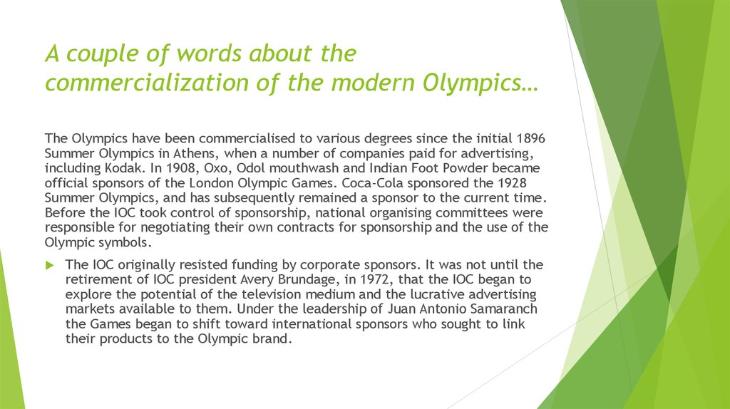 A couple of words about the commercialization of the modern Olympics…