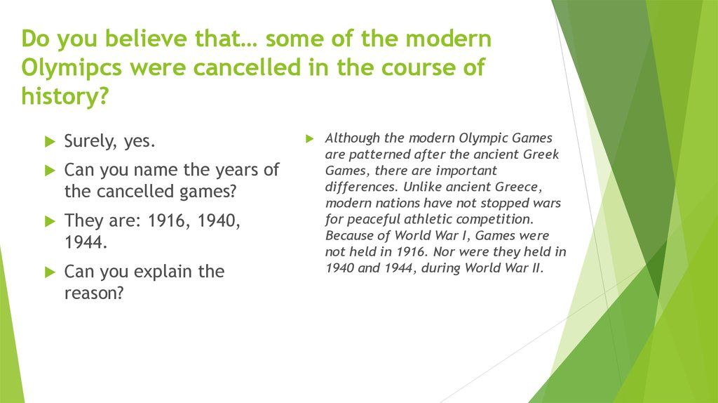 Do you believe that… some of the modern Olymipcs were cancelled in the course of history?