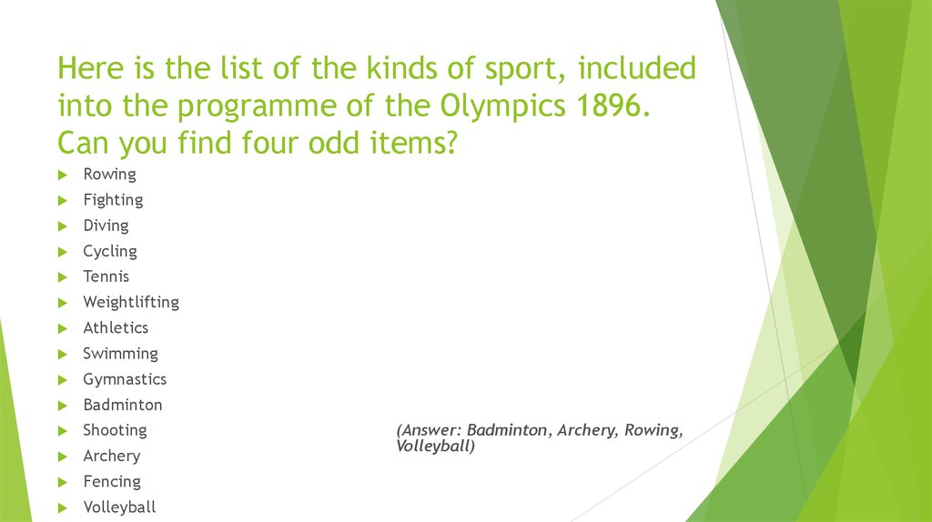 Here is the list of the kinds of sport, included into the programme of the Olympics 1896. Can you find four odd items?