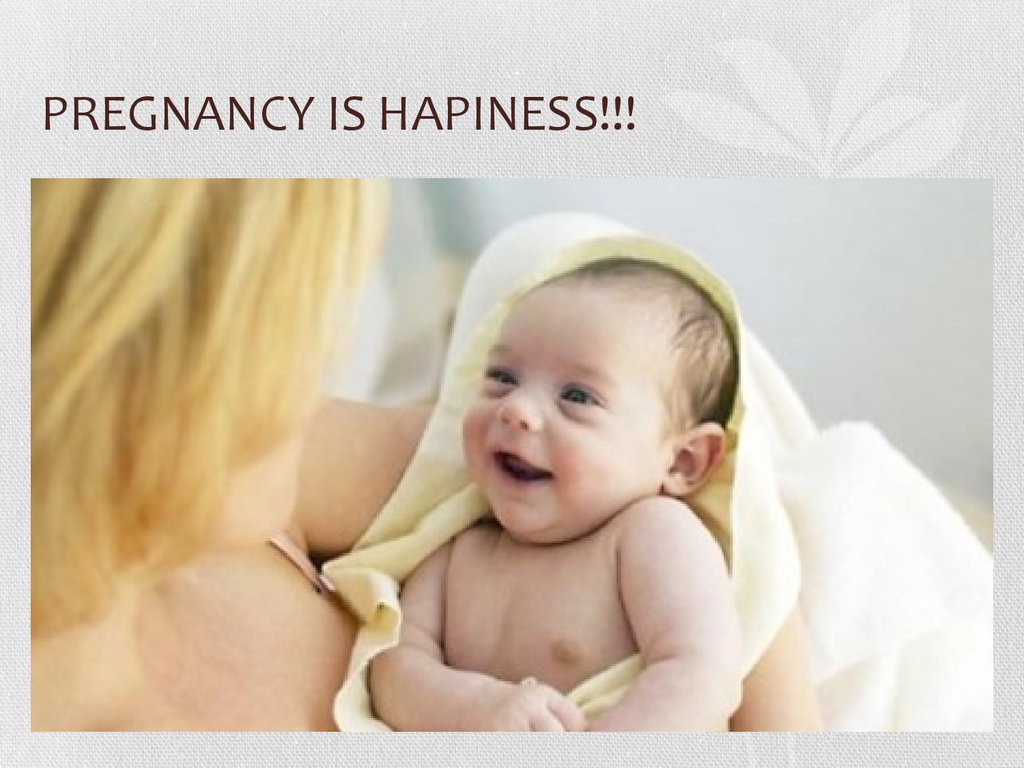 PREGNANCY IS HAPINESS!!!