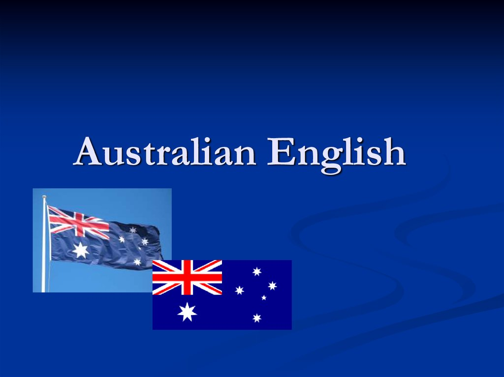 a history of the influences of the australian english language The origins of the english language lie - surprise, surprise - in today's england and the arrival of anglo-saxon tribes from central europe to the british isles in 400 ad their language, now known as old english, was soon adopted as the common language of this relatively remote corner of europe.