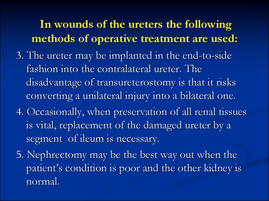 In wounds of the ureters the following methods of operative treatment are used: