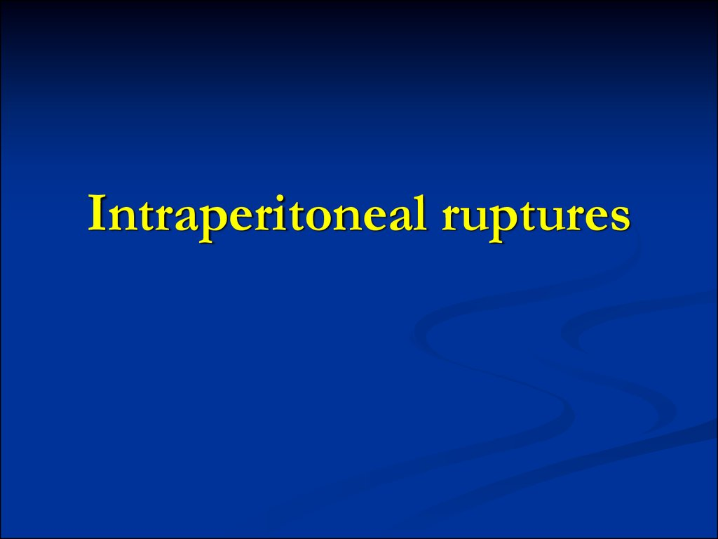 Intraperitoneal ruptures