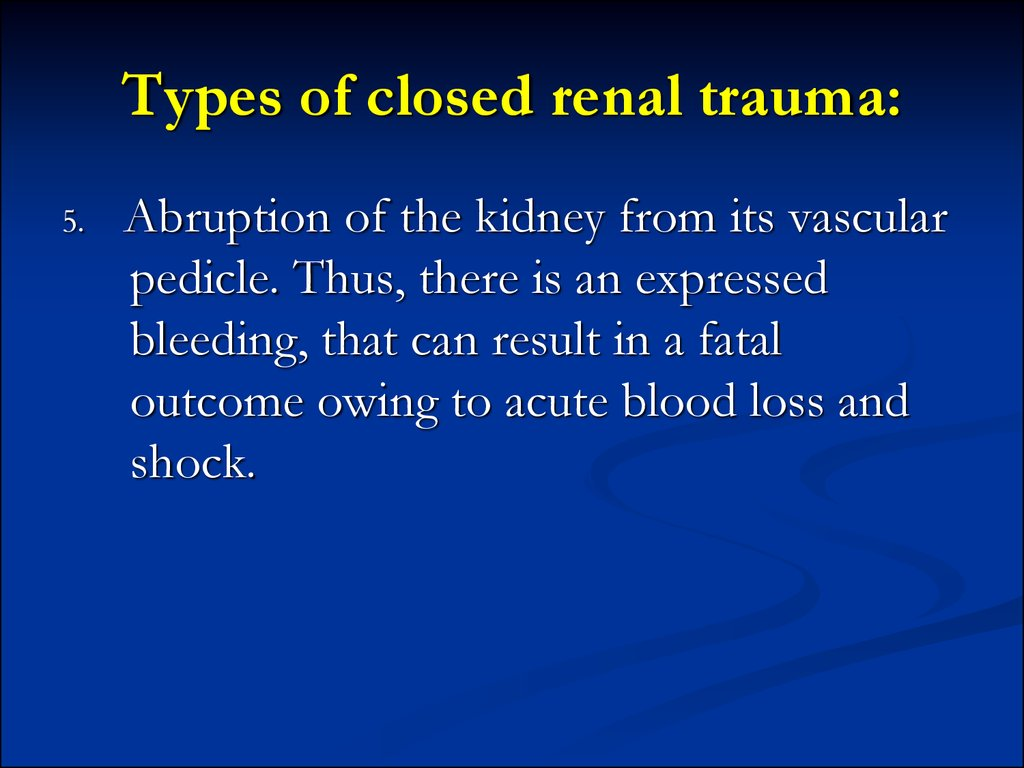 Types of closed renal trauma: